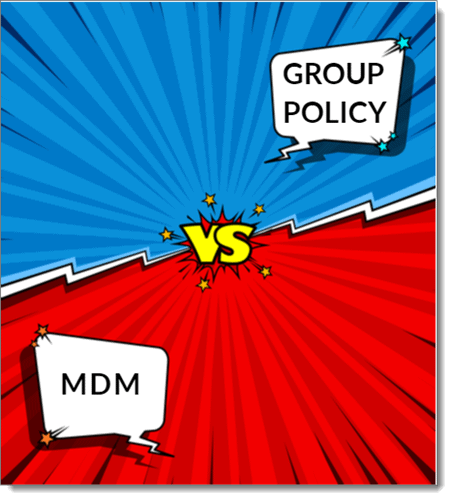 Group policy vs MDM