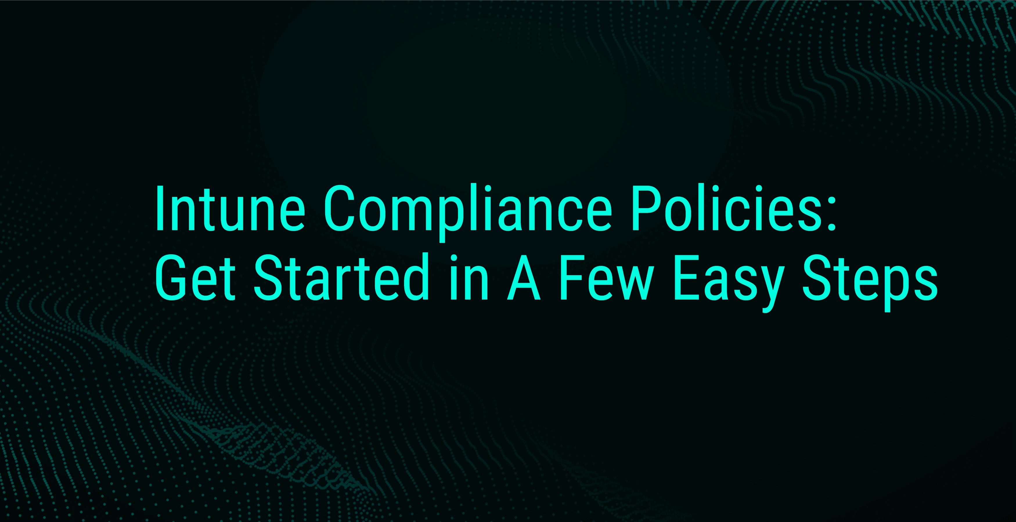 Intune Compliance Policies Hero